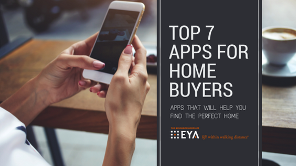 Top 7 Apps for Home Buyers by The Neighborhoods of EYA
